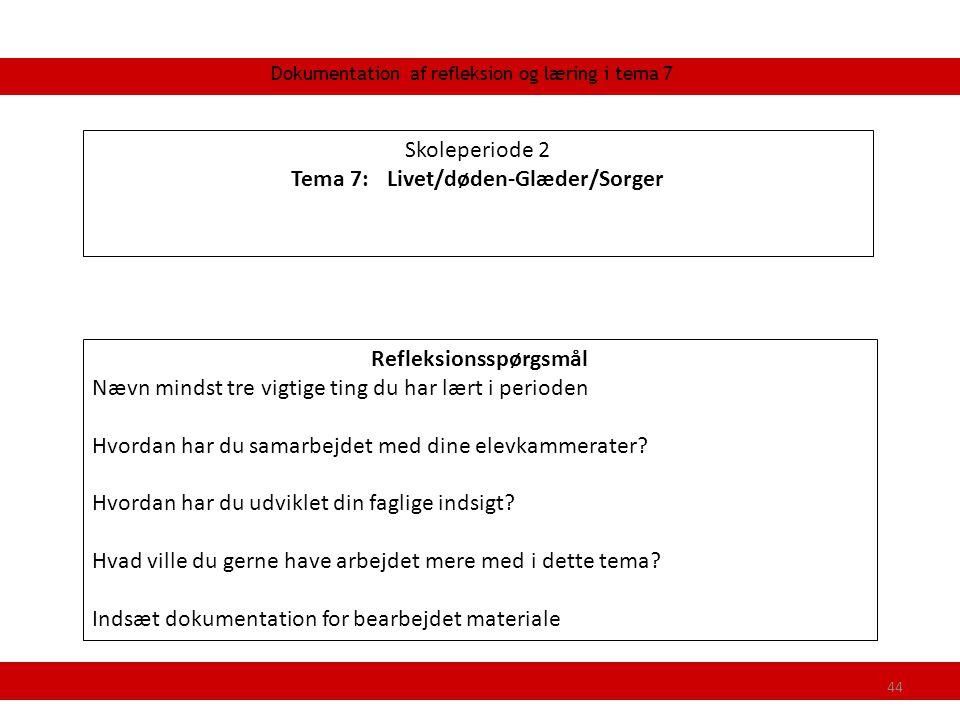 Tema 7: Livet/døden-Glæder/Sorger Refleksionsspørgsmål