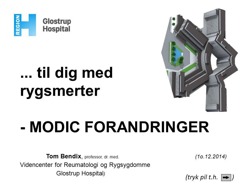 ... til dig med rygsmerter - MODIC FORANDRINGER (tryk pil t.h. )