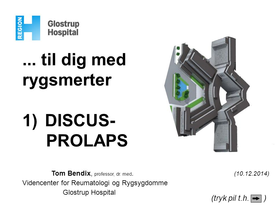 DISCUSPROLAPS Discusprolaps betyder en bule på disc ens overflade.