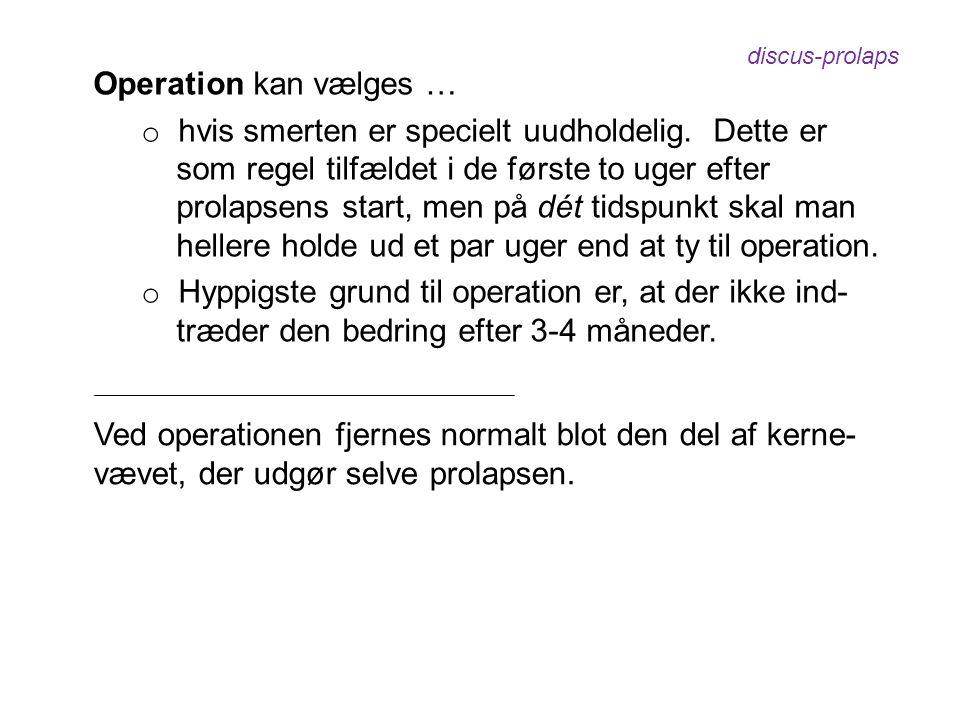 Operation skal oftest vælges akut (inden for 1-2 dage), hvis ...