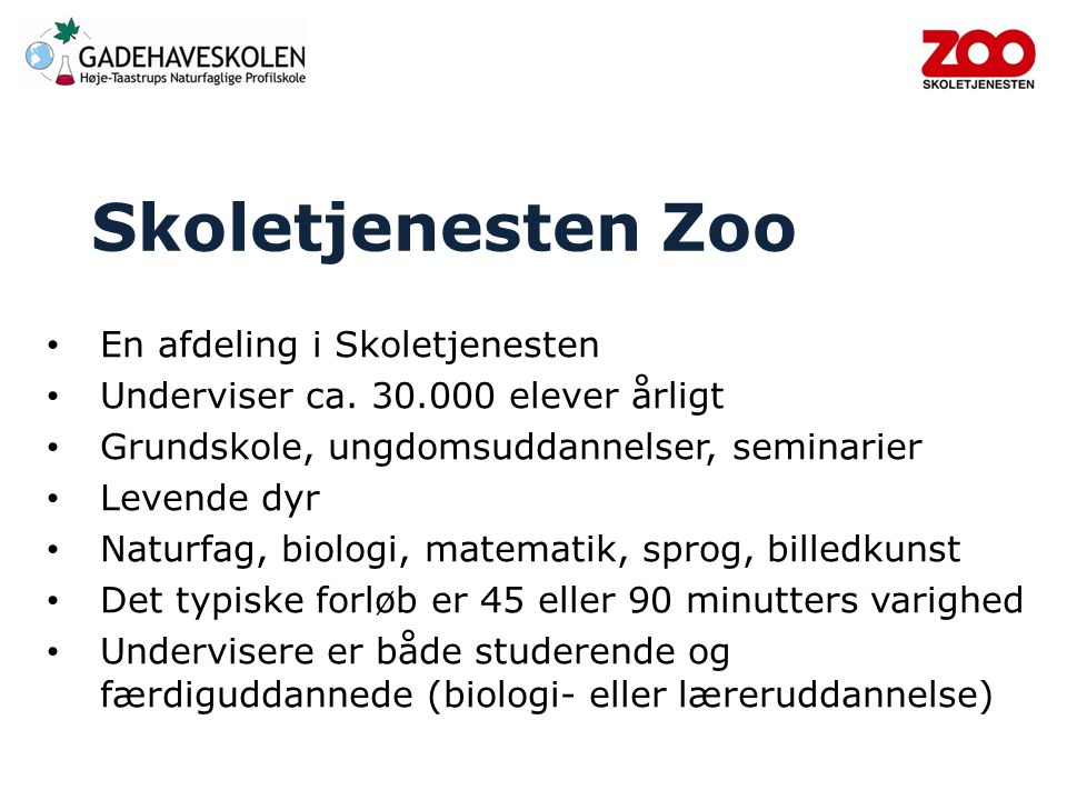 Skoletjenesten Zoo En afdeling i Skoletjenesten