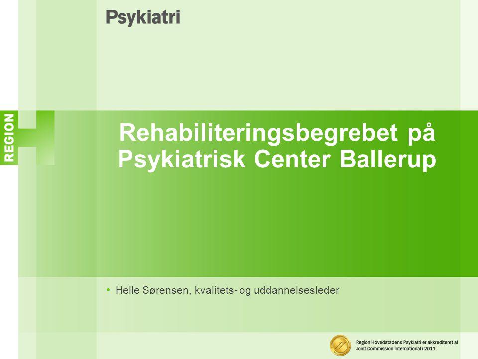 Rehabiliteringsbegrebet på Psykiatrisk Center Ballerup