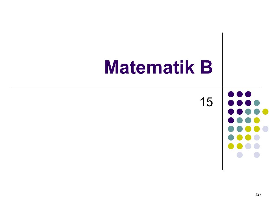 Matematik B 15