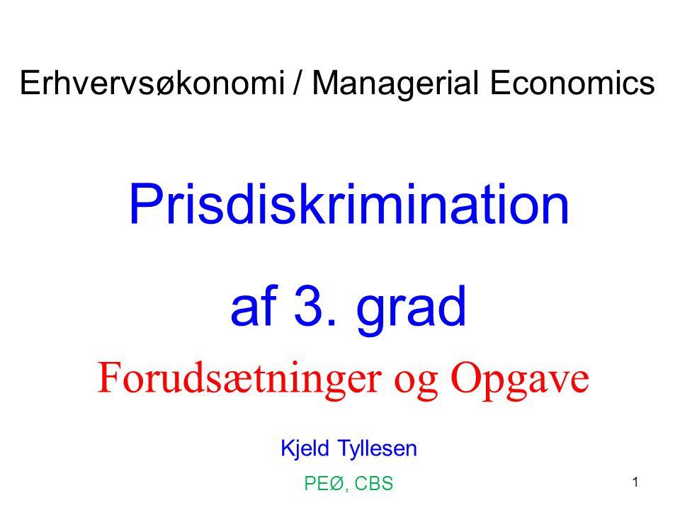 Prisdiskrimination af 3. grad Forudsætninger og Opgave