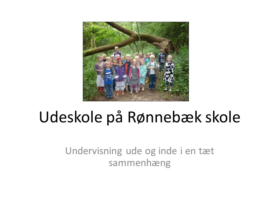 Udeskole på Rønnebæk skole