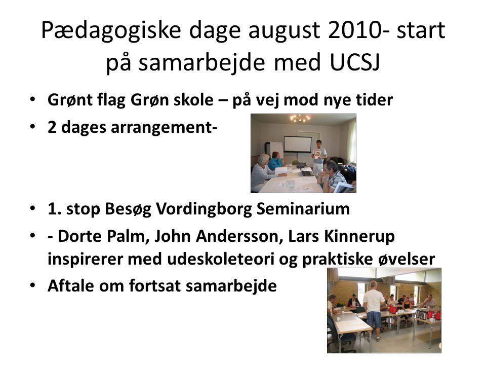 Pædagogiske dage august 2010- start på samarbejde med UCSJ