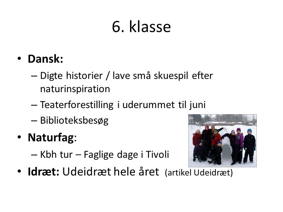 6. klasse Dansk: Naturfag: