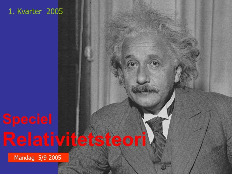 Relativitetsteori Speciel 1. Kvarter 2005 Forelæser: Axel Svane