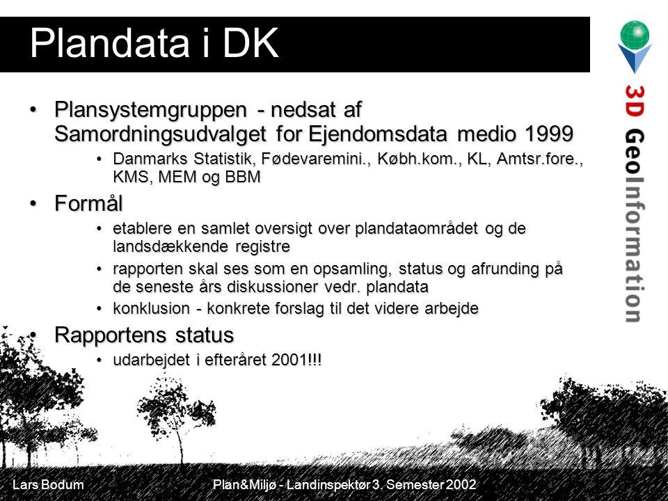 Plandata i DK Plansystemgruppen - nedsat af Samordningsudvalget for Ejendomsdata medio 1999.