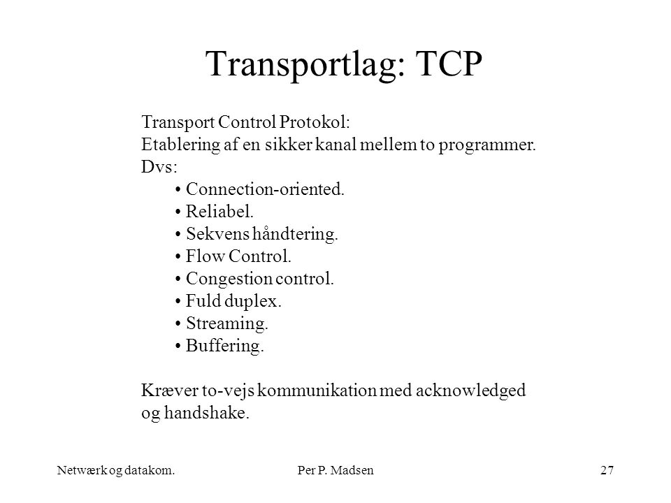 Transportlag: TCP Transport Control Protokol: