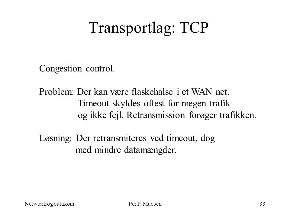 Transportlag: TCP Congestion control.