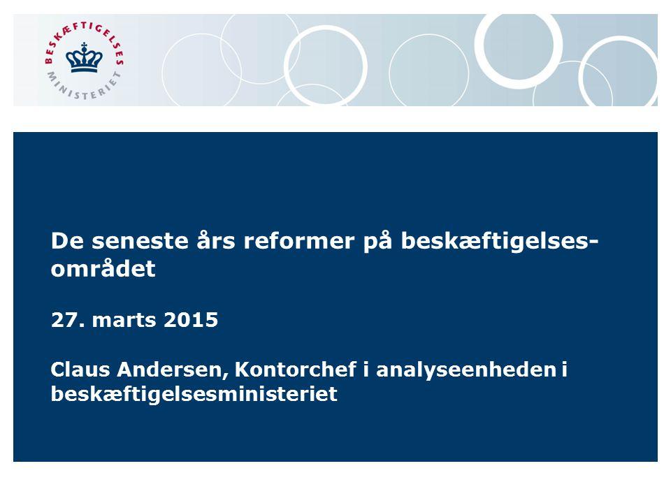 De seneste års reformer på beskæftigelses-området 27