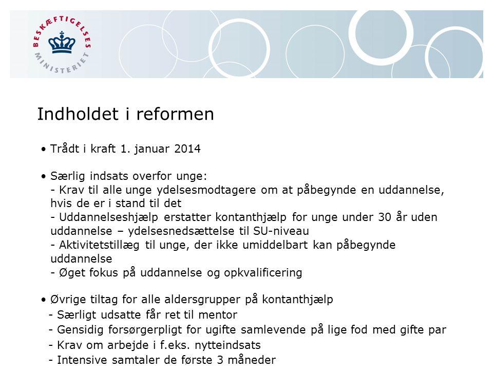 Indholdet i reformen Trådt i kraft 1. januar 2014