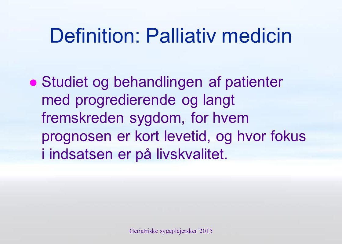 Definition: Palliativ medicin