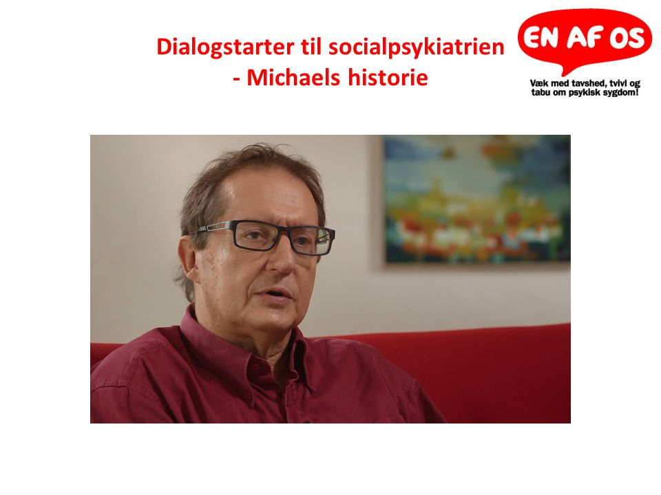 Dialogstarter til socialpsykiatrien - Michaels historie