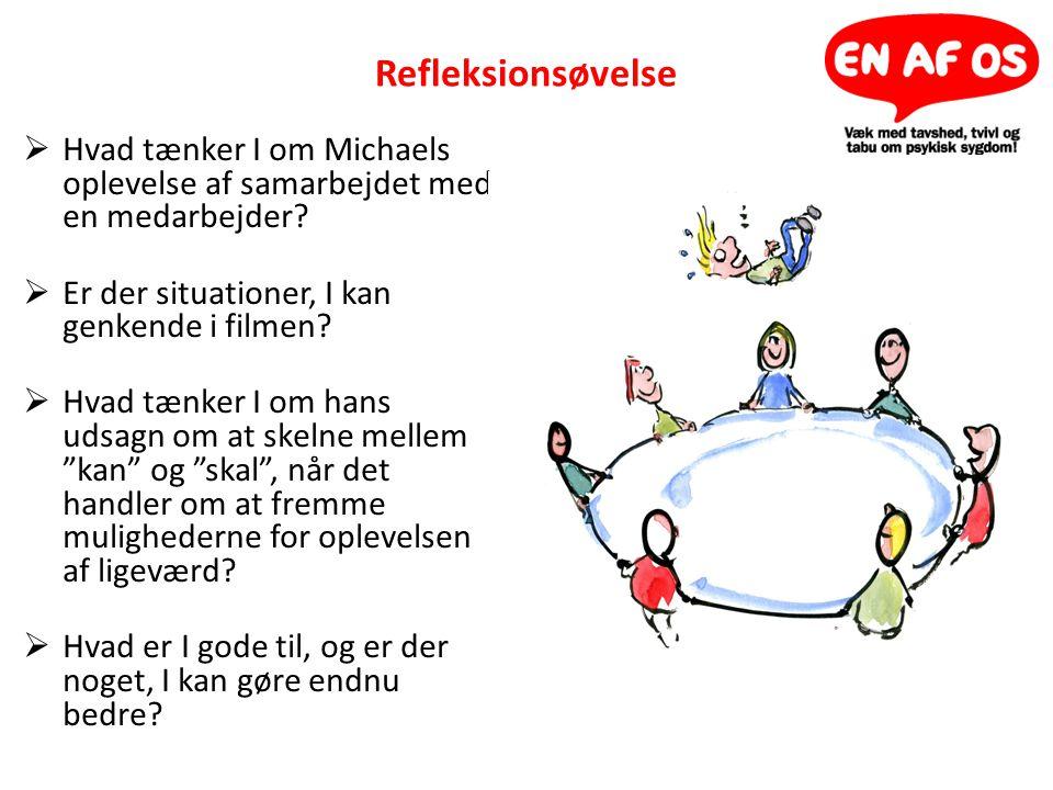 Refleksionsøvelse Hvad tænker I om Michaels oplevelse af samarbejdet med en medarbejder Er der situationer, I kan genkende i filmen