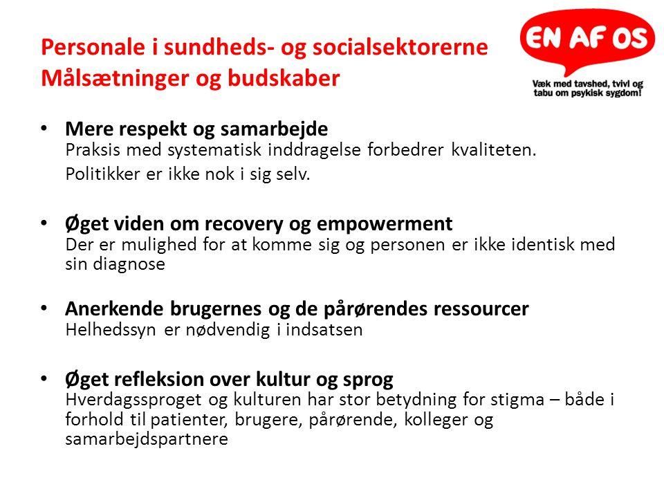 Personale i sundheds- og socialsektorerne Målsætninger og budskaber