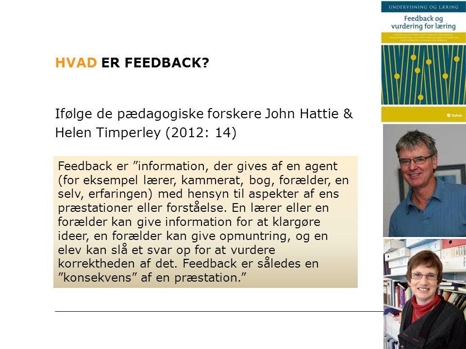 Hvad er feedback Ifølge de pædagogiske forskere John Hattie & Helen Timperley (2012: 14)