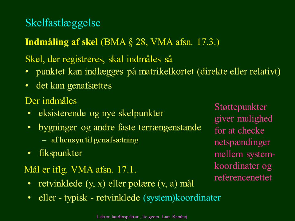 Skelfastlæggelse Indmåling af skel (BMA § 28, VMA afsn. 17.3.)