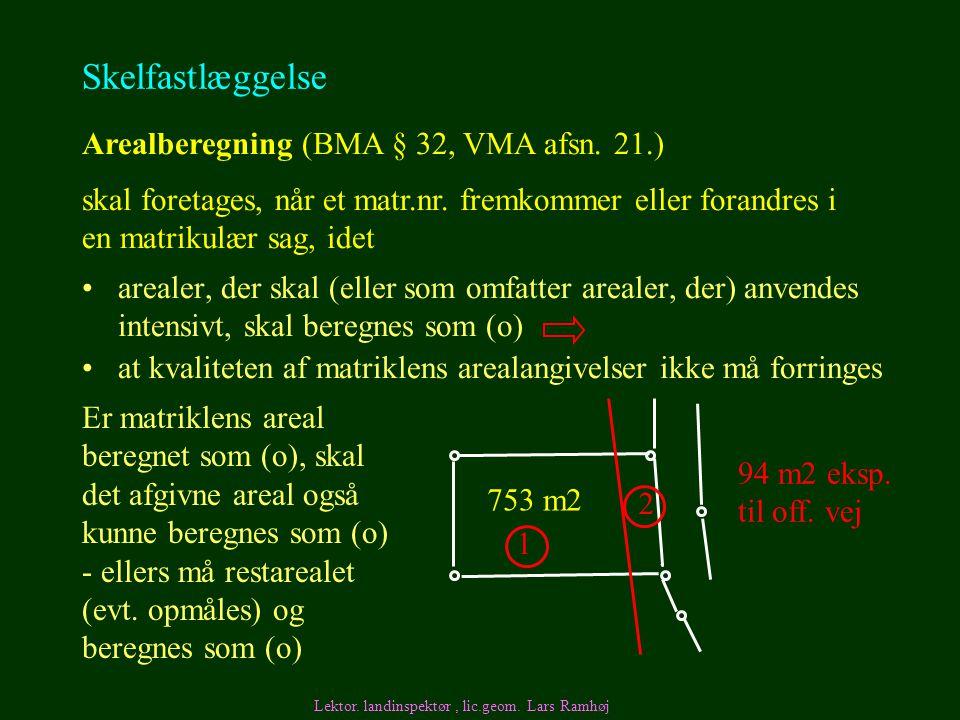 Skelfastlæggelse Arealberegning (BMA § 32, VMA afsn. 21.)