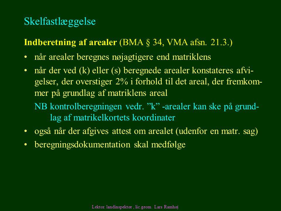 Skelfastlæggelse Indberetning af arealer (BMA § 34, VMA afsn. 21.3.)