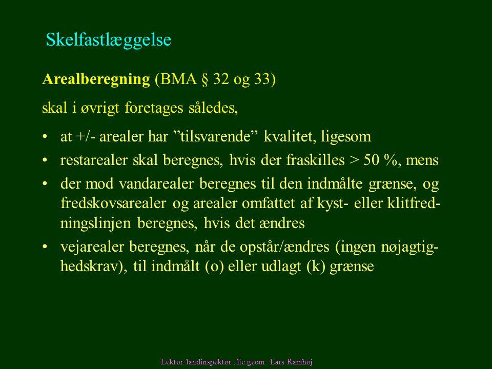 Skelfastlæggelse Arealberegning (BMA § 32 og 33)