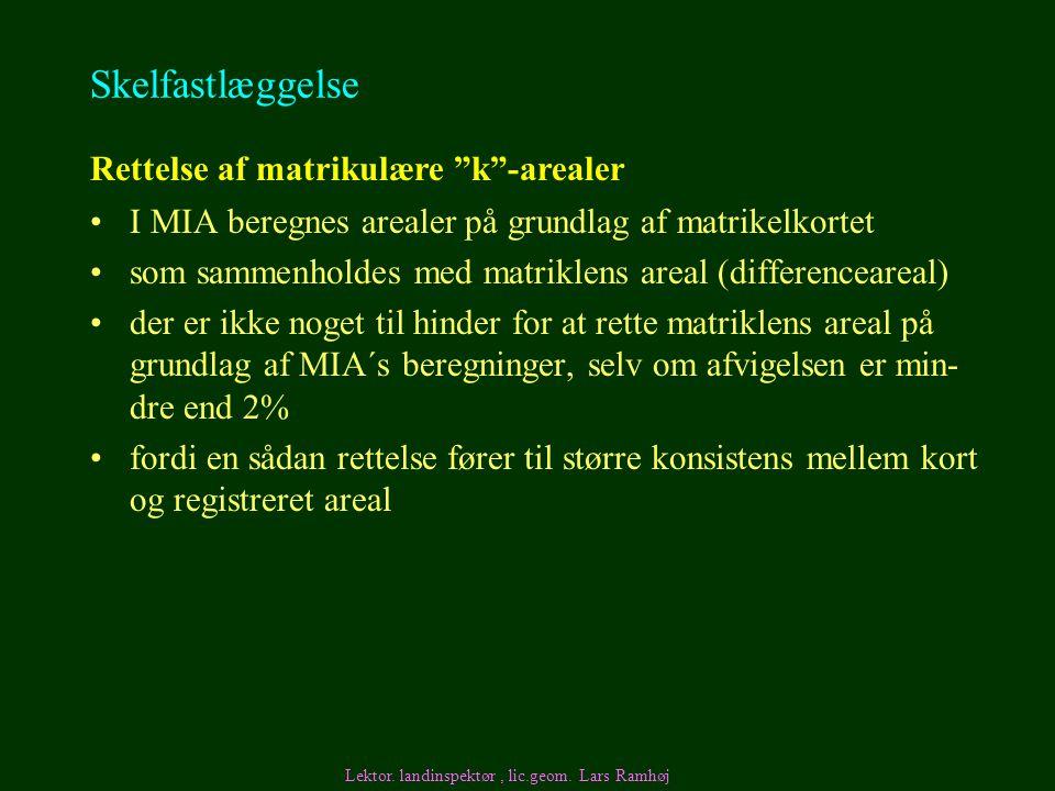 Skelfastlæggelse Rettelse af matrikulære k -arealer