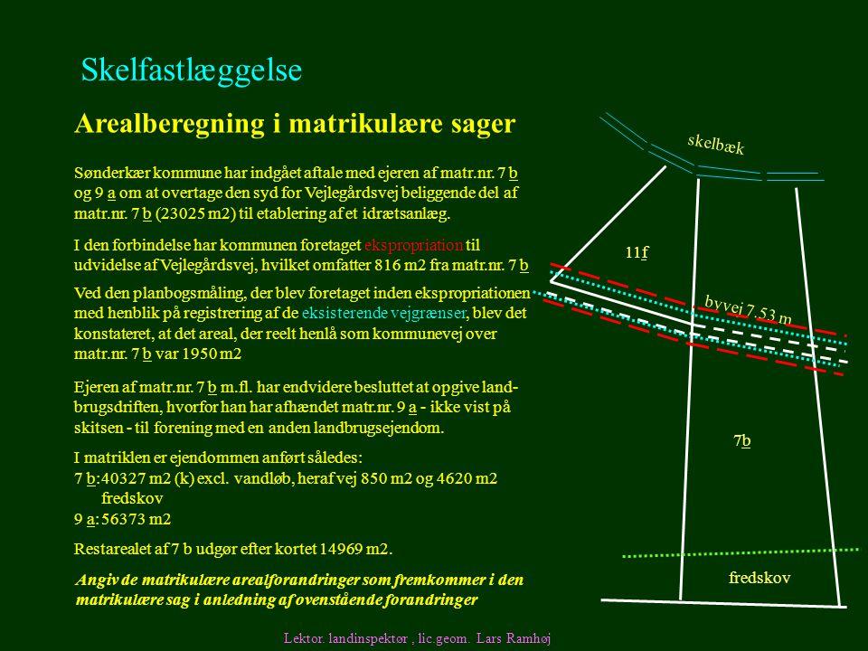 Skelfastlæggelse Arealberegning i matrikulære sager skelbæk