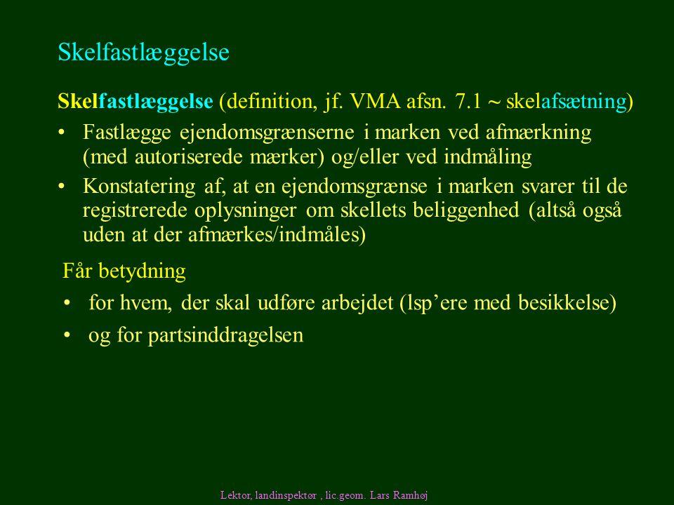 Skelfastlæggelse Skelfastlæggelse (definition, jf. VMA afsn. 7.1 ~ skelafsætning)