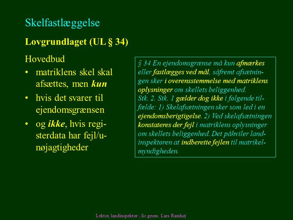Skelfastlæggelse Lovgrundlaget (UL § 34) Hovedbud