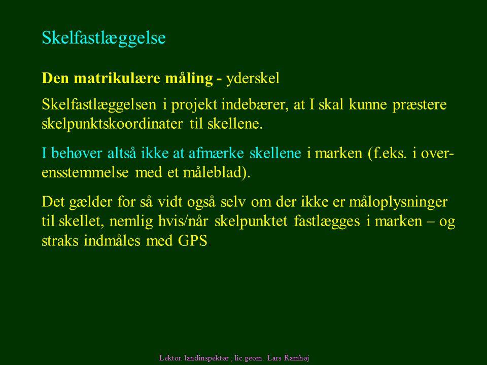 Skelfastlæggelse Den matrikulære måling - yderskel