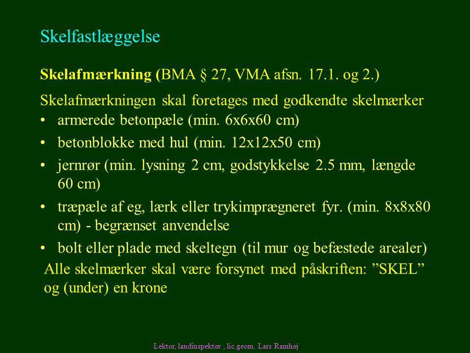Skelfastlæggelse Skelafmærkning (BMA § 27, VMA afsn. 17.1. og 2.)