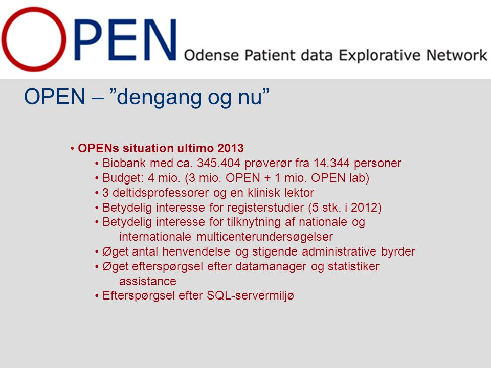 OPEN – dengang og nu OPENs situation ultimo 2013