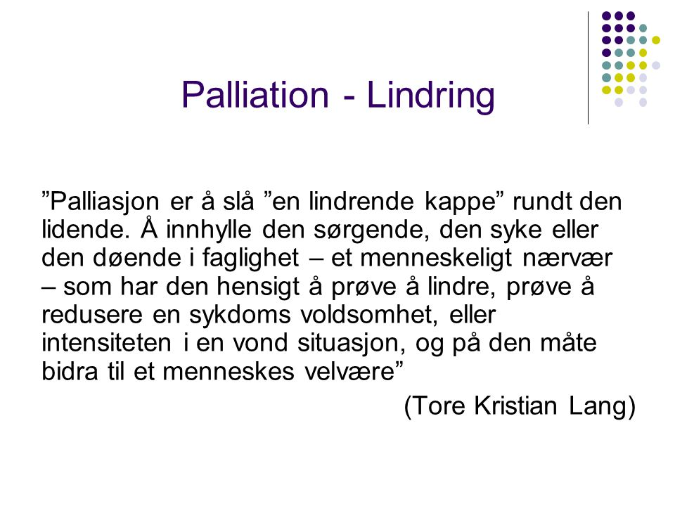 Palliation - Lindring