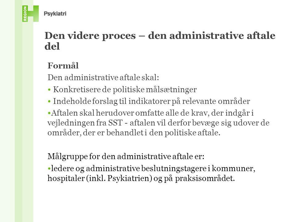 Den videre proces – den administrative aftale del