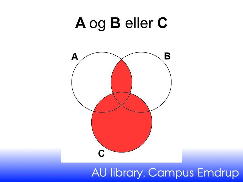 A og B eller C