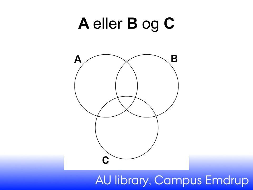 A eller B og C
