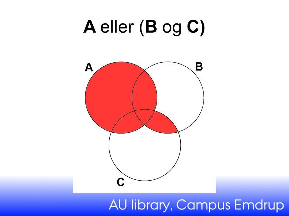 A eller (B og C)