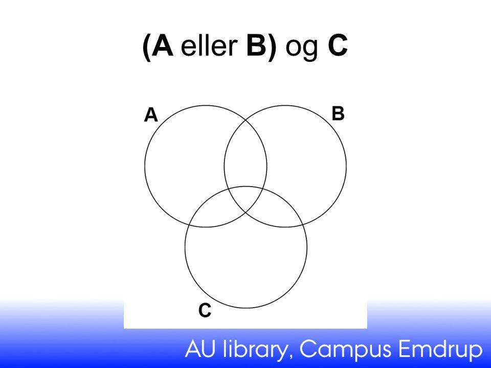 (A eller B) og C