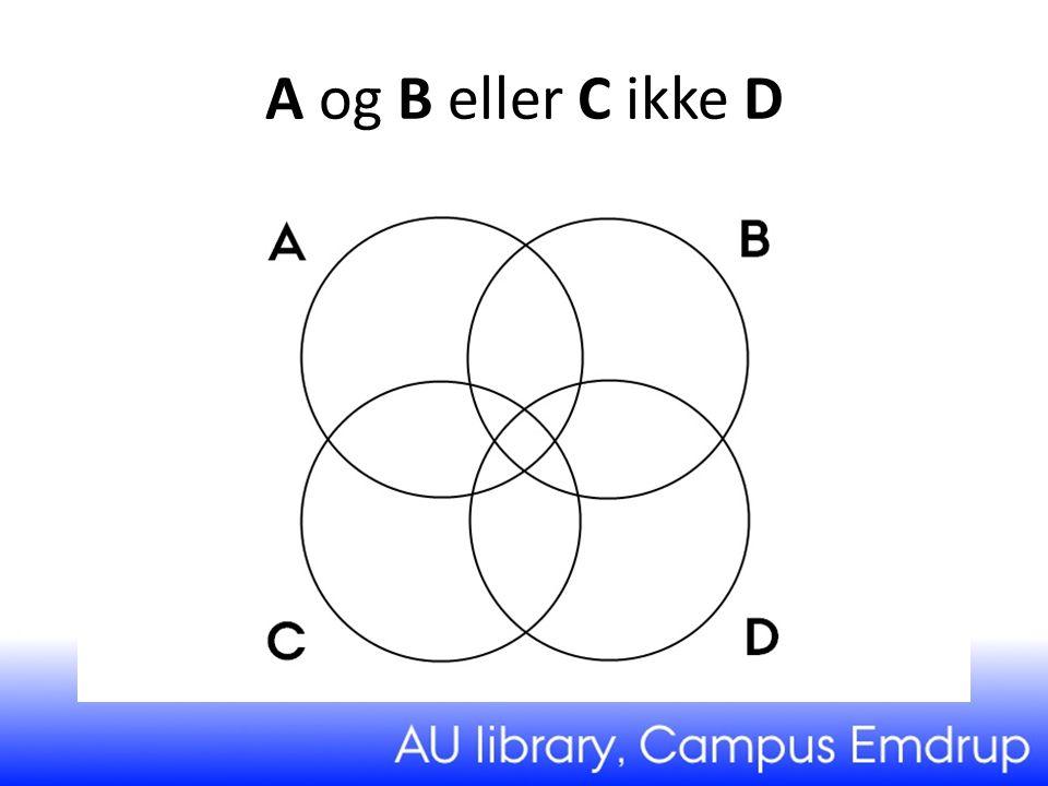 A og B eller C ikke D