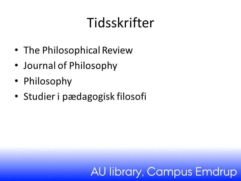 Tidsskrifter The Philosophical Review Journal of Philosophy Philosophy