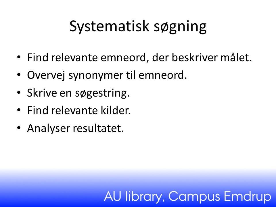 Systematisk søgning Find relevante emneord, der beskriver målet.