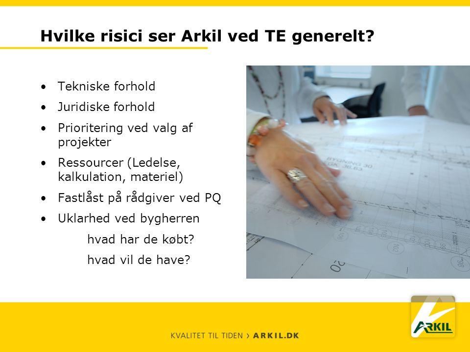 Hvilke risici ser Arkil ved TE generelt