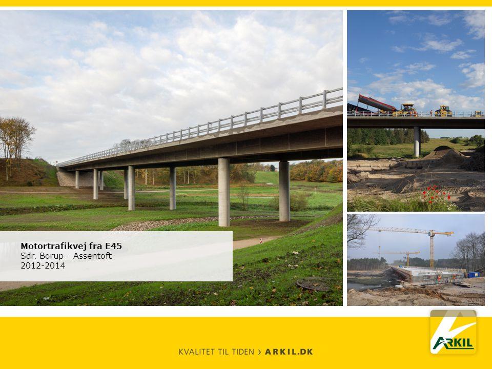 Motortrafikvej fra E45 Sdr. Borup - Assentoft 2012-2014