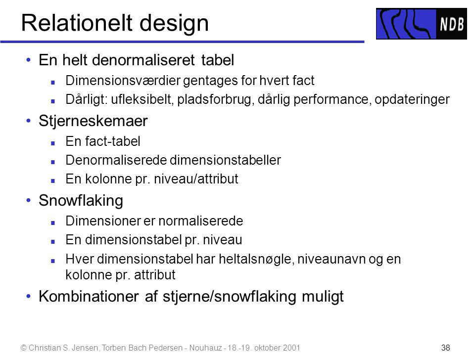 Relationelt design En helt denormaliseret tabel Stjerneskemaer