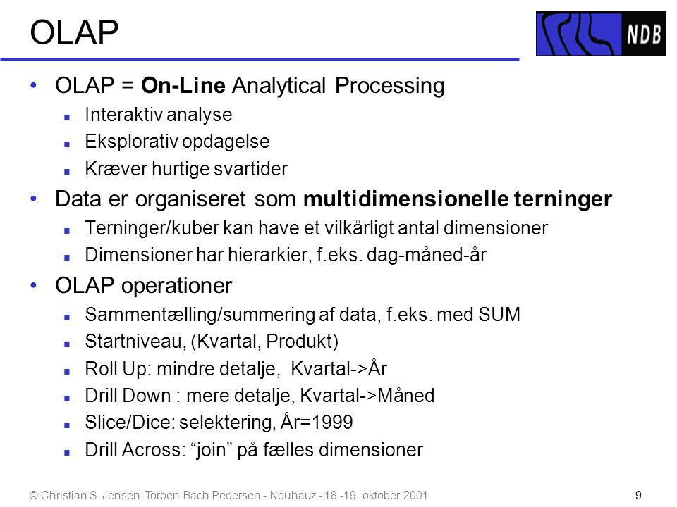 OLAP OLAP = On-Line Analytical Processing