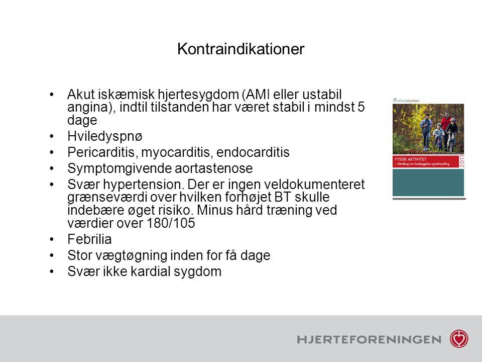 Kontraindikationer Akut iskæmisk hjertesygdom (AMI eller ustabil angina), indtil tilstanden har været stabil i mindst 5 dage.