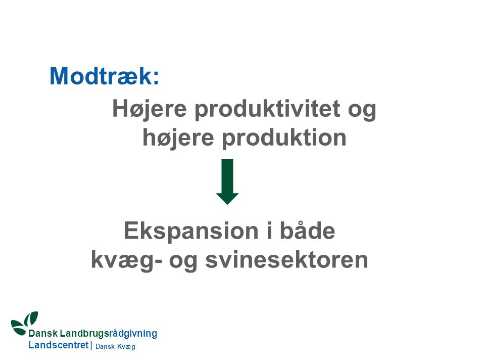 Højere produktivitet og kvæg- og svinesektoren