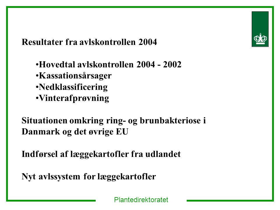 Resultater fra avlskontrollen 2004 Hovedtal avlskontrollen 2004 - 2002