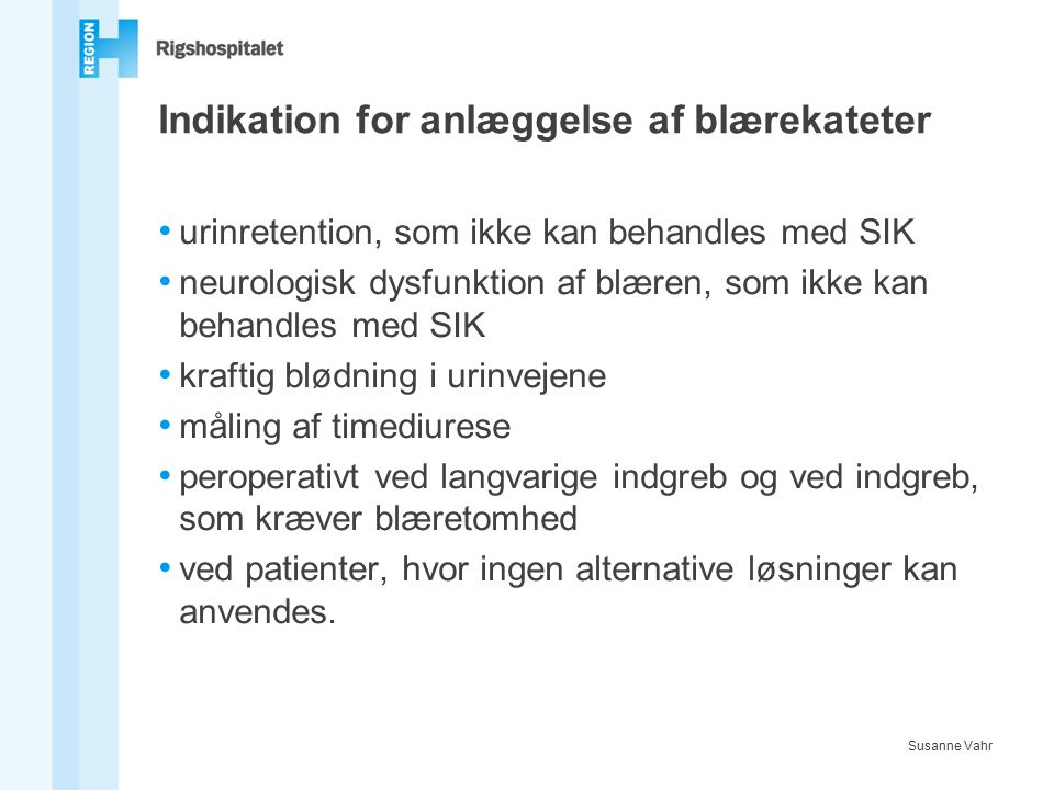 Indikation for anlæggelse af blærekateter